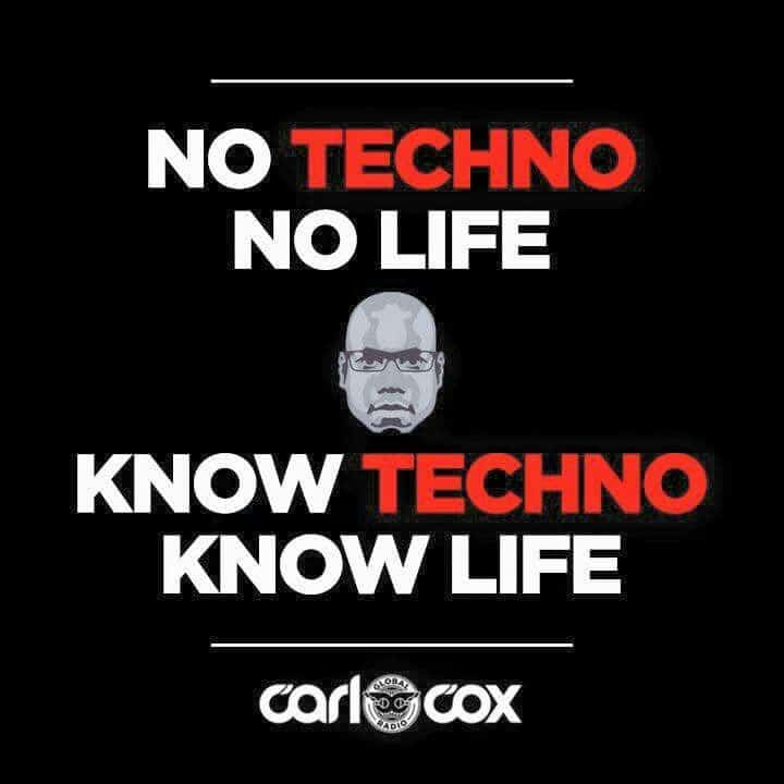 No techno no life Carl Cox meme